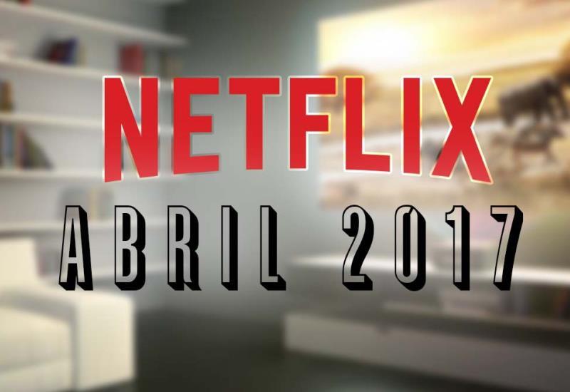 Conoce los estrenos de la plataforma en abril en Netflix