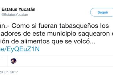 Estatus Yucatán generaliza: Como si fueran tabasqueños pobladores saquearon