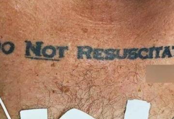 Este tatuaje causó conflicto a varios médicos: ´No resucitar´
